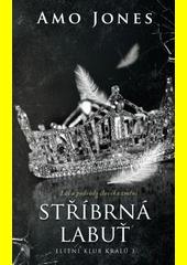 Stříbrná labuť : první díl série Elitní klub králů  (odkaz v elektronickém katalogu)