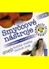 Nebojte se klasiky!!! : hudební škola na CD. (17), Smyčcové nástroje (odkaz v elektronickém katalogu)