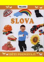 Slova : děti poznávají (odkaz v elektronickém katalogu)
