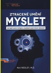 Ztracené umění myslet : jak zlepšit emoční inteligenci a dosáhnout vysoké duševní výkonnosti  (odkaz v elektronickém katalogu)