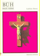 Bůh mezi námi : Ježíš lidskýma očima  (odkaz v elektronickém katalogu)
