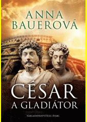 César a gladiátor  (odkaz v elektronickém katalogu)