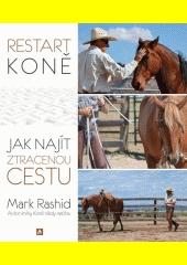 Restart koně : jak najít ztracenou cestu  (odkaz v elektronickém katalogu)