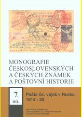 Monografie československých a českých známek a poštovní historie. 7. díl, Pošta čs. vojsk v Rusku 1914-20  (odkaz v elektronickém katalogu)