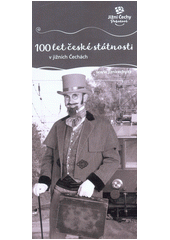100 let české státnosti v jižních Čechách : Jižní Čechy pohodové  (odkaz v elektronickém katalogu)