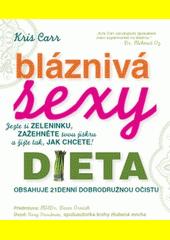 Bláznivá sexy dieta  (odkaz v elektronickém katalogu)