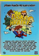 Diskohrátky : zpěvník písniček pro kluky a holky (odkaz v elektronickém katalogu)