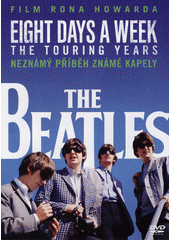 The Beatles : Eight Days a Week - The Touring Years (odkaz v elektronickém katalogu)