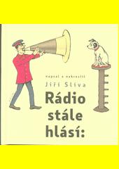 Rádio stále hlásí:  (odkaz v elektronickém katalogu)