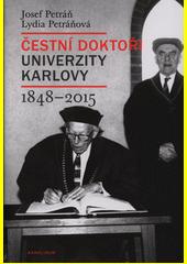 Čestní doktoři Univerzity Karlovy : 1848-2015  (odkaz v elektronickém katalogu)