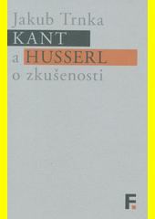 Kant a Husserl o zkušenosti  (odkaz v elektronickém katalogu)