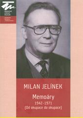 Memoáry : 1942-1971 : (od okupace do okupace)  (odkaz v elektronickém katalogu)