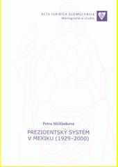 Prezidentský systém v Mexiku (1929-2000)  (odkaz v elektronickém katalogu)