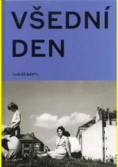 Všední den v české fotografii 50. a 60. let  (odkaz v elektronickém katalogu)