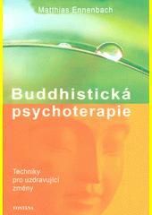 Buddhistická psychoterapie : návody pro uzdravující změny  (odkaz v elektronickém katalogu)