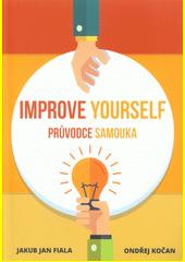 Improve yourself : průvodce samouka  (odkaz v elektronickém katalogu)
