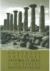Adversus nationes Arnobia ze Sikky a Octavius Minucia Felixe  (odkaz v elektronickém katalogu)