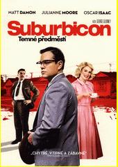 Suburbicon : temné předměstí  (odkaz v elektronickém katalogu)