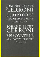 Spisovatelé Království českého = Scriptores Regni Bohemiae. Díl III., E-F  (odkaz v elektronickém katalogu)