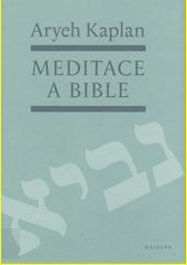Meditace a Bible : tradice : proroci : verbální archeologie  (odkaz v elektronickém katalogu)