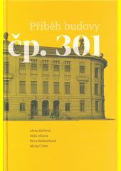 Příběh budovy čp. 301  (odkaz v elektronickém katalogu)