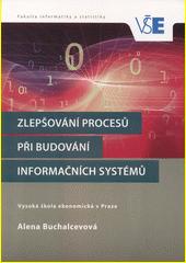 Zlepšování procesů při budování informačních systémů  (odkaz v elektronickém katalogu)