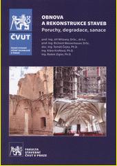 Obnova a rekonstrukce staveb : poruchy, degradace, sanace  (odkaz v elektronickém katalogu)