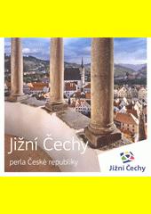 Jižní Čechy perla České republiky  (odkaz v elektronickém katalogu)