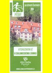 Pěšky po jižních Čechách. 20, Vitorazskem až k chlumeckému zámku (odkaz v elektronickém katalogu)