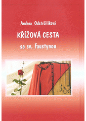 Křížová cesta se sv. Faustynou  (odkaz v elektronickém katalogu)