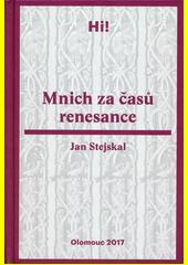 Mnich za časů renesance  (odkaz v elektronickém katalogu)