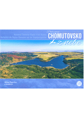 Podzimní Chomutovsko z nebe = Autumnal Chomutov Region from heaven = Herbstlich die Region Chomutov aus der Vogelperspektive  (odkaz v elektronickém katalogu)