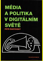 Média a politika v digitálním světě  (odkaz v elektronickém katalogu)