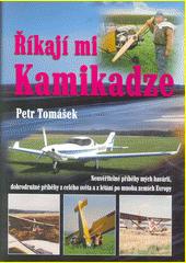 Říkají mi Kamikadze  (odkaz v elektronickém katalogu)