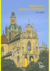 Devět století kláštera v Kladrubech : 1115-2015  (odkaz v elektronickém katalogu)