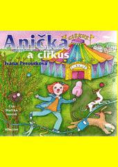Anička a cirkus  (odkaz v elektronickém katalogu)