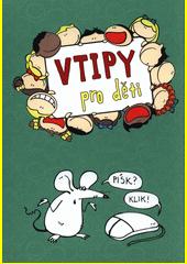 Vtipy pro děti  (odkaz v elektronickém katalogu)