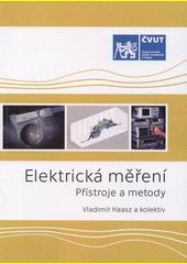 Elektrická měření : přístroje a metody  (odkaz v elektronickém katalogu)