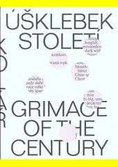 Kolář : úšklebek století = grimace of the century  (odkaz v elektronickém katalogu)