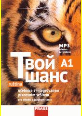 Tvoj šans : ruština pro střední a jazykové školy : učebnice s integrovaným pracovním sešitem  (odkaz v elektronickém katalogu)