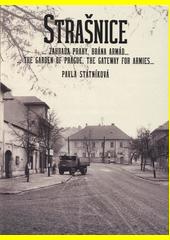 Strašnice : ...zahrada Prahy, brána armád...  (odkaz v elektronickém katalogu)