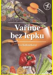 Vaříme bez lepku  (odkaz v elektronickém katalogu)