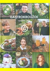 Gastrokroužek : spojilo nás jídlo  (odkaz v elektronickém katalogu)