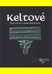 Keltové : Čechy v 8. až 1. století před Kristem = The Celts : Bohemia from the 8th century to the 1st century B.C.  (odkaz v elektronickém katalogu)