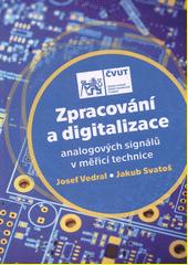 Zpracování a digitalizace analogových signálů v měřicí technice  (odkaz v elektronickém katalogu)