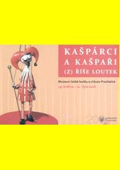 Kašpárci a Kašpaři (z) Říše loutek : Muzeum české loutky a cirkusu Prachatice, 19. května - 21. října 2018 (odkaz v elektronickém katalogu)