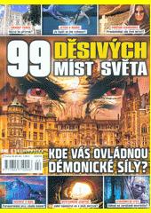 99 děsivých míst světa : kde vás ovládnou démonické síly? (odkaz v elektronickém katalogu)