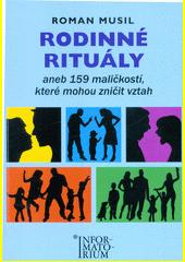 Rodinné rituály, aneb, 159 maličkostí, které mohou zničit vztah  (odkaz v elektronickém katalogu)