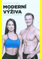 Moderní výživa ve fitness a silových sportech  (odkaz v elektronickém katalogu)