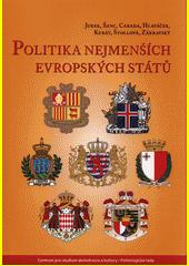 Politika nejmenších evropských států  (odkaz v elektronickém katalogu)